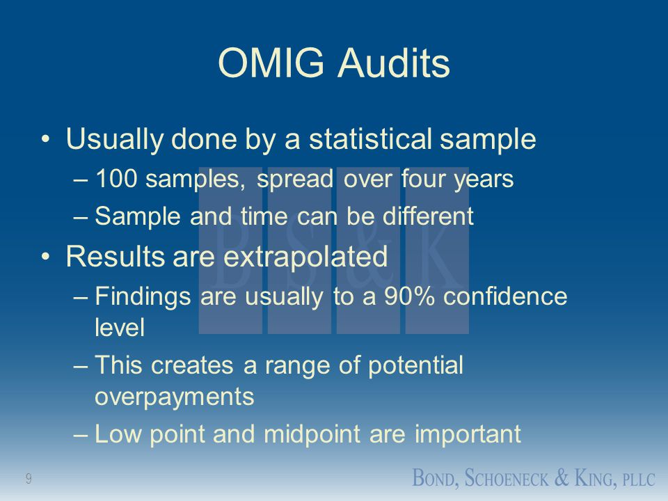 OMIG Audits Usually done by a statistical sample