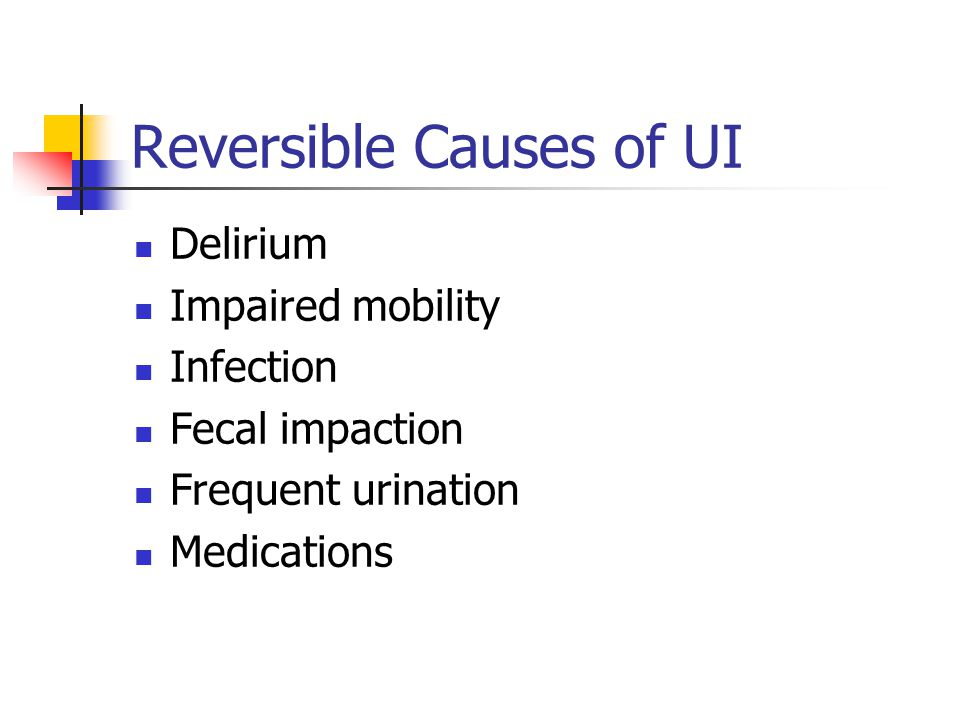 Reversible Causes of UI