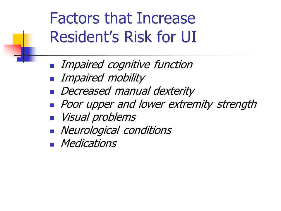 Factors that Increase Resident's Risk for UI