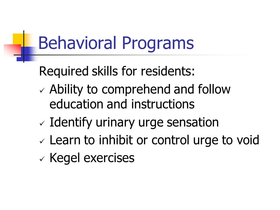 Behavioral Programs Required skills for residents: