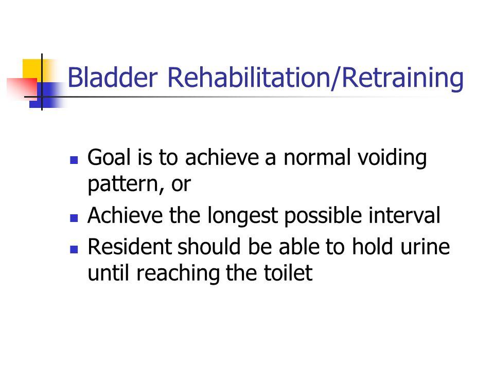 Bladder Rehabilitation/Retraining