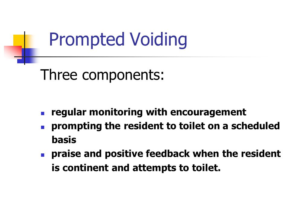 Prompted Voiding Three components: