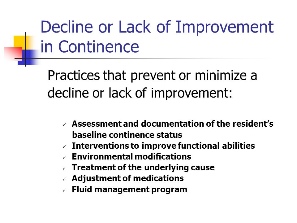 Decline or Lack of Improvement in Continence