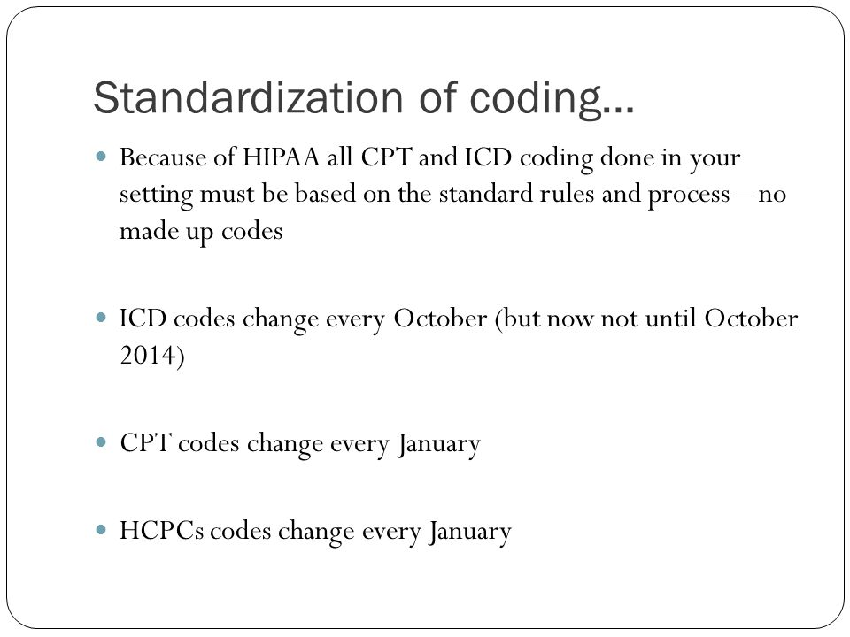 Standardization of coding…