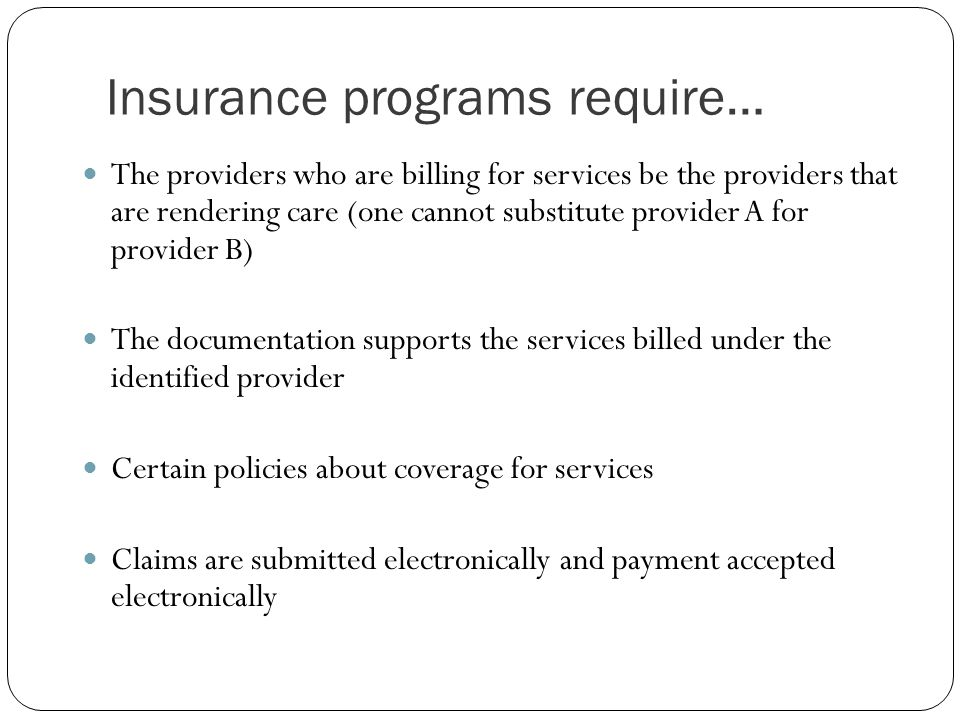 Insurance programs require…