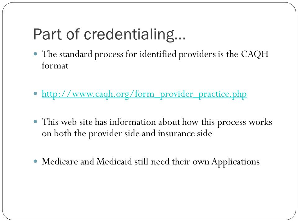 Part of credentialing…