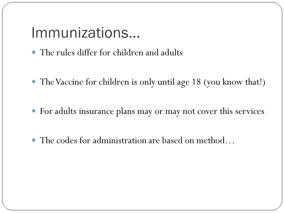 Immunizations… The rules differ for children and adults