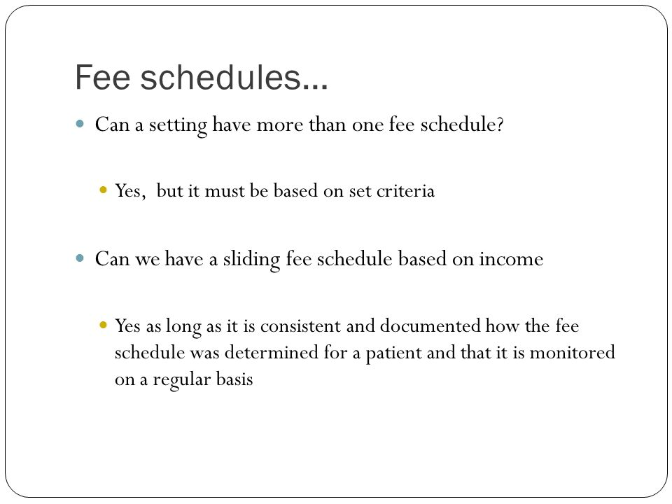 Fee schedules… Can a setting have more than one fee schedule