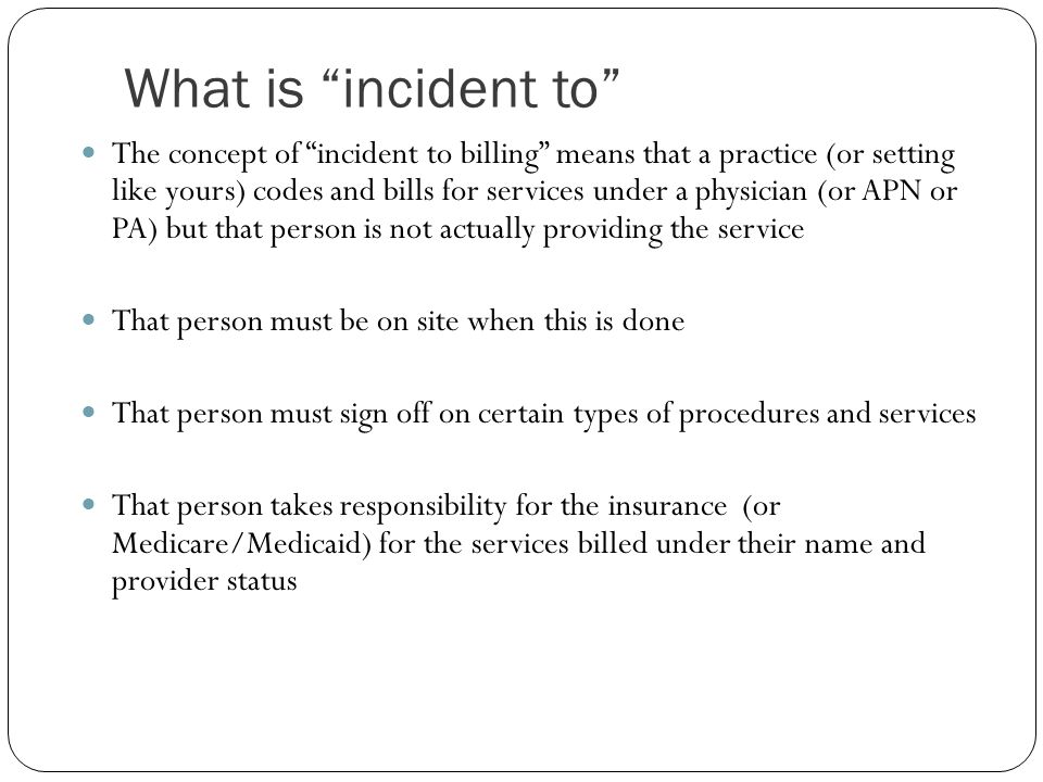 What is incident to
