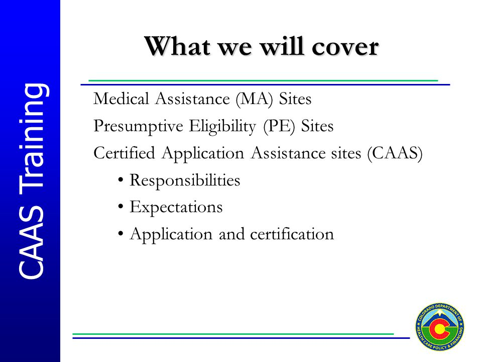 What we will cover Medical Assistance (MA) Sites