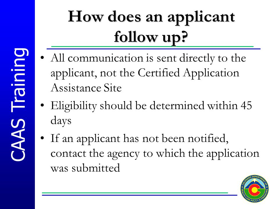 How does an applicant follow up