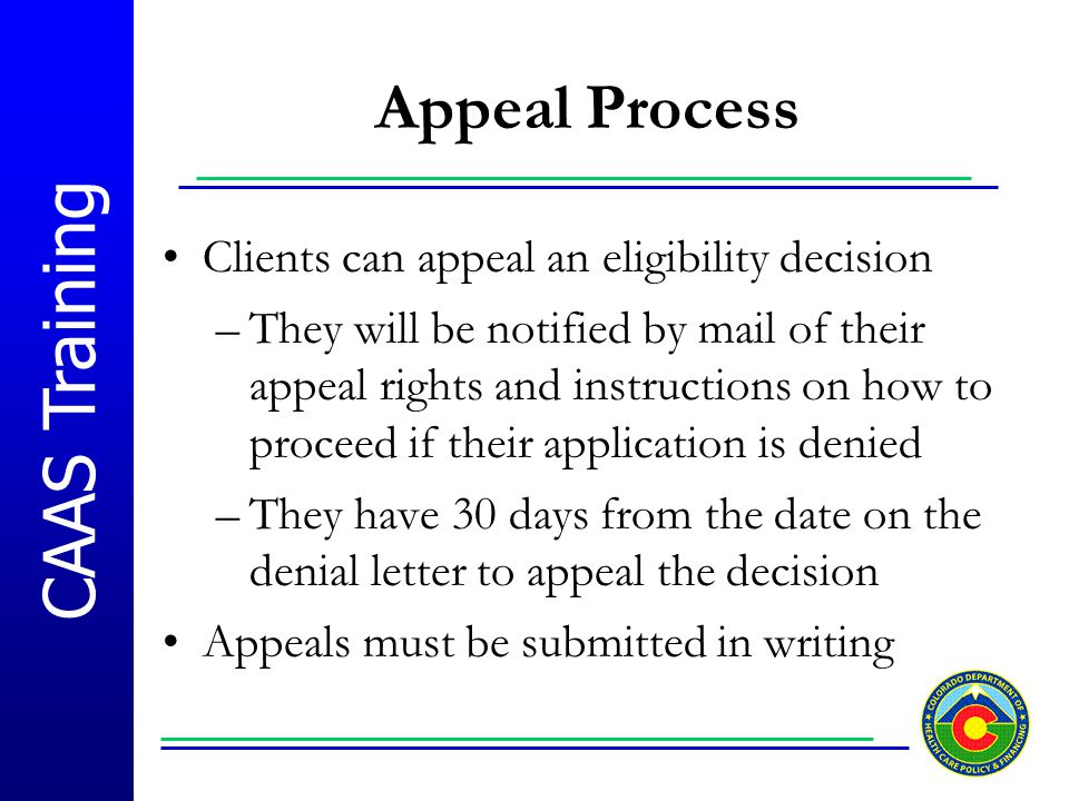 Appeal Process Clients can appeal an eligibility decision