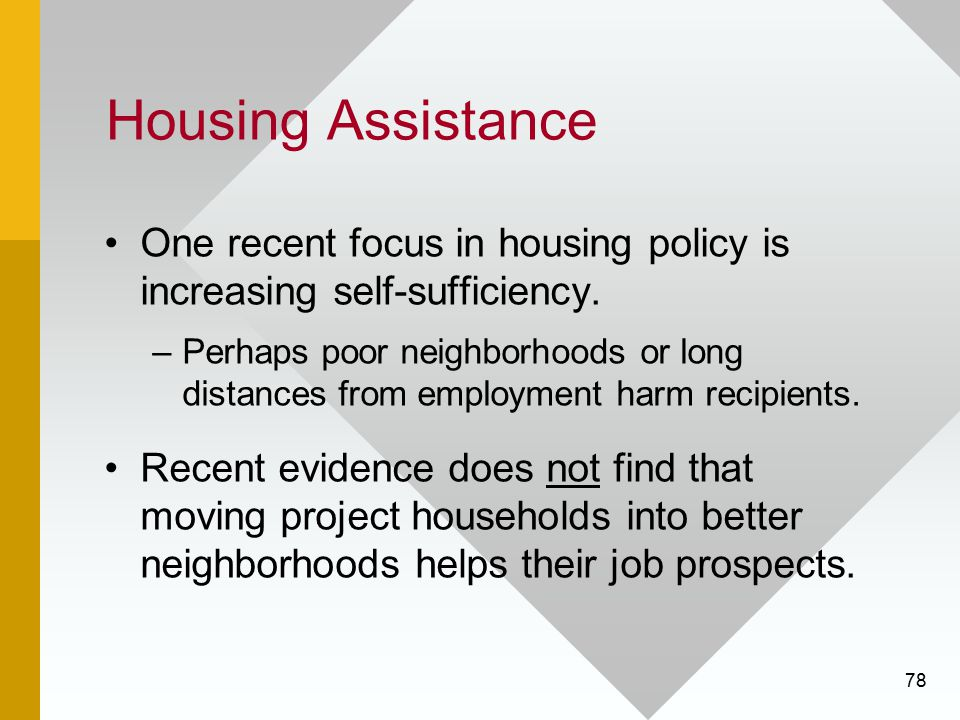 Housing Assistance One recent focus in housing policy is increasing self-sufficiency.