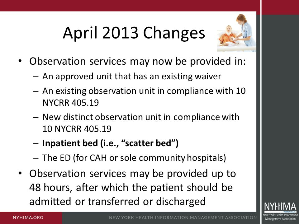 April 2013 Changes Observation services may now be provided in: