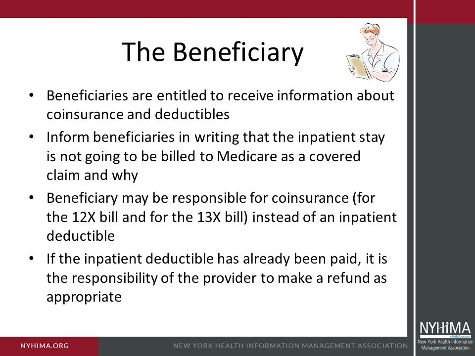 The Beneficiary Beneficiaries are entitled to receive information about coinsurance and deductibles.