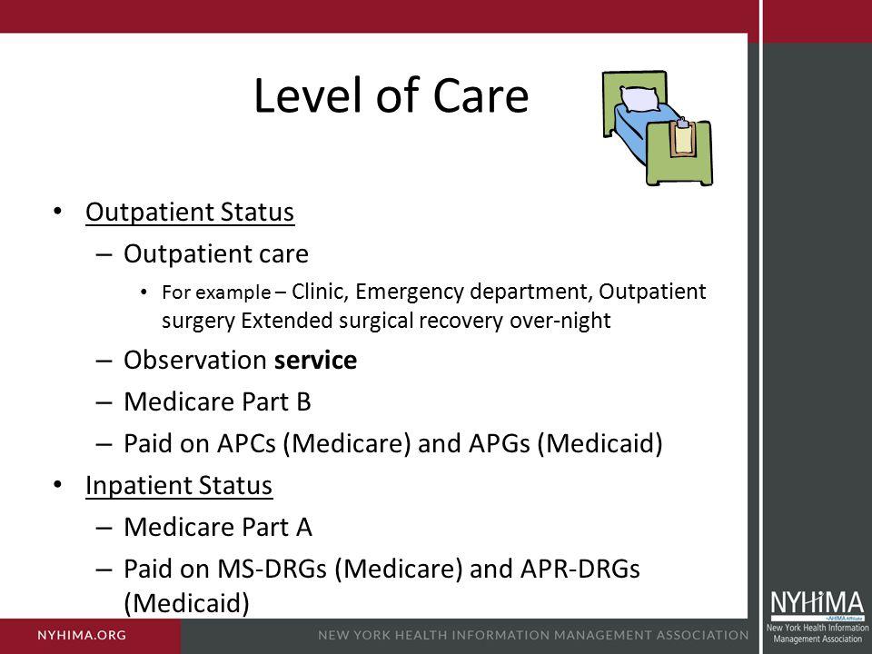 Level of Care Outpatient Status Outpatient care Observation service