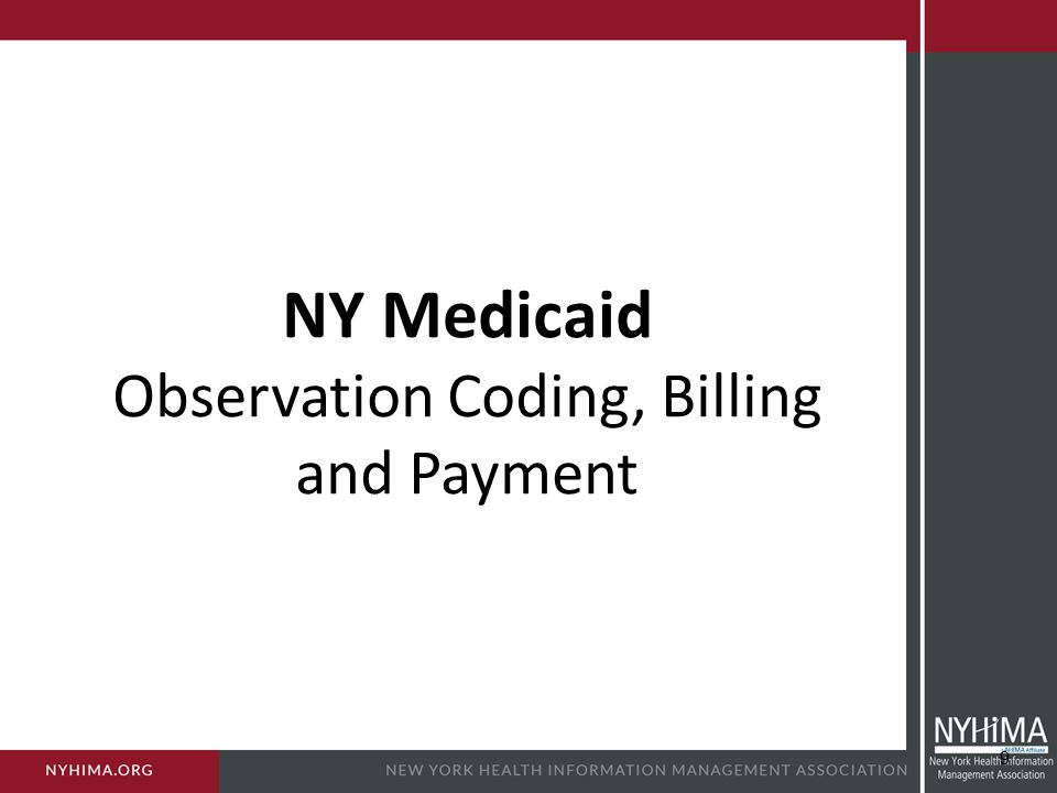 NY Medicaid Observation Coding, Billing and Payment