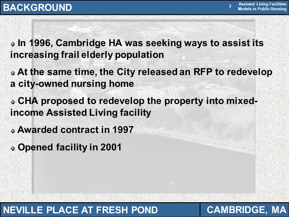BACKGROUND In 1996, Cambridge HA was seeking ways to assist its increasing frail elderly population.