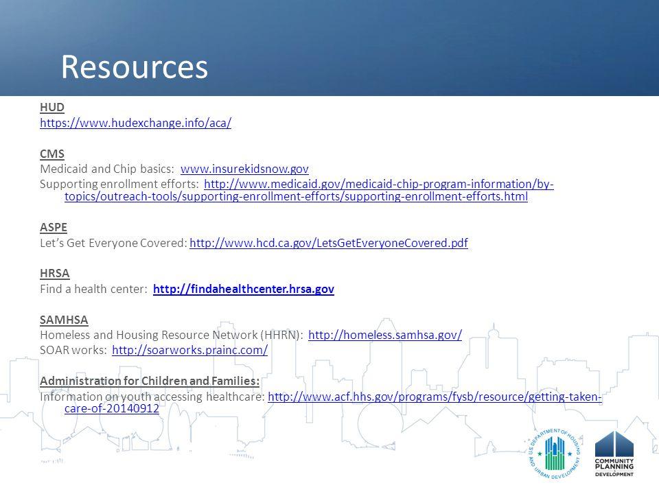 Resources HUD https://www.hudexchange.info/aca/ CMS