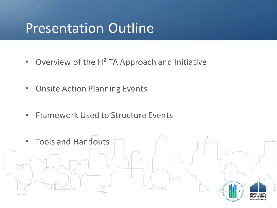 Presentation Outline Overview of the H² TA Approach and Initiative