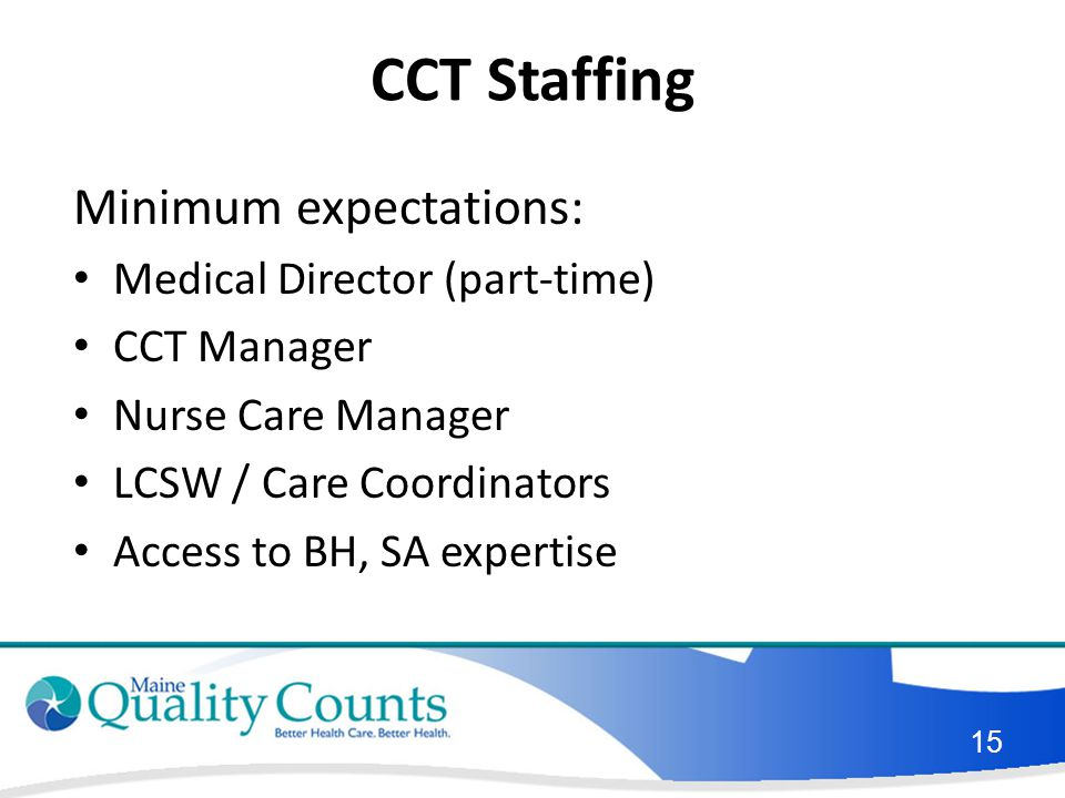 CCT Staffing Minimum expectations: Medical Director (part-time)