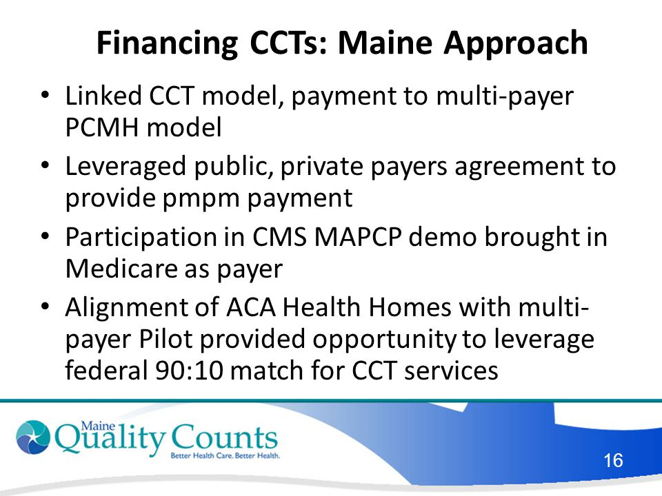 Financing CCTs: Maine Approach