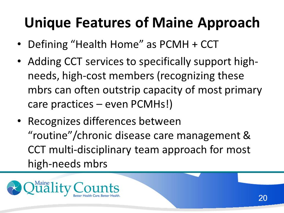 Unique Features of Maine Approach
