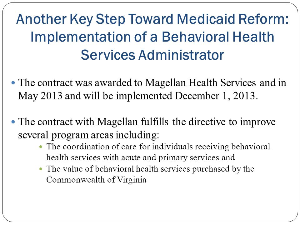 Another Key Step Toward Medicaid Reform: Implementation of a Behavioral Health Services Administrator