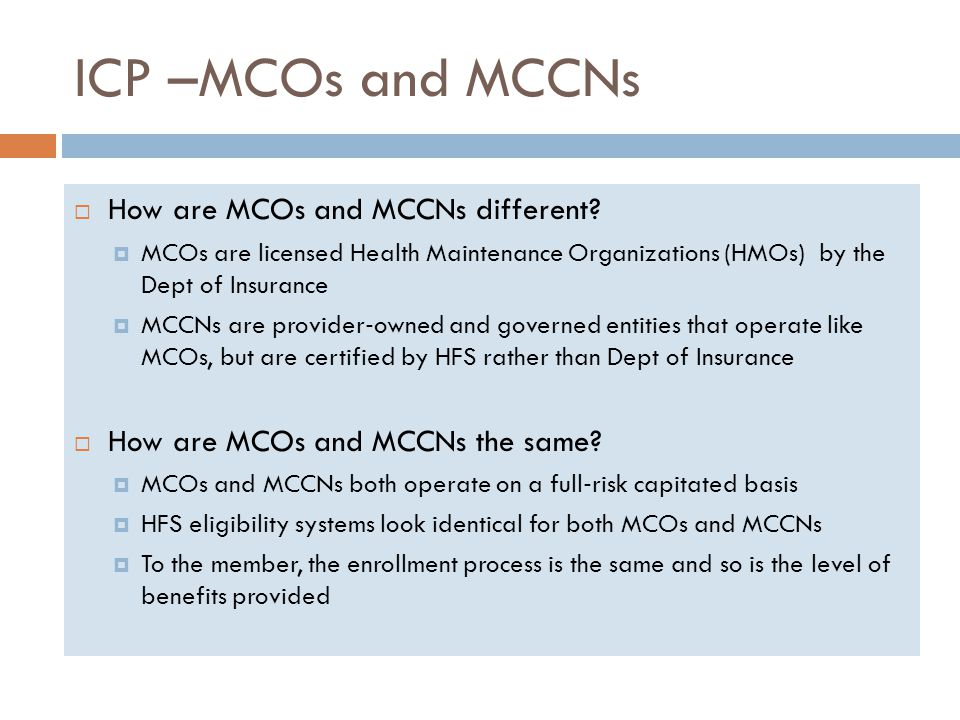 ICP –MCOs and MCCNs How are MCOs and MCCNs different