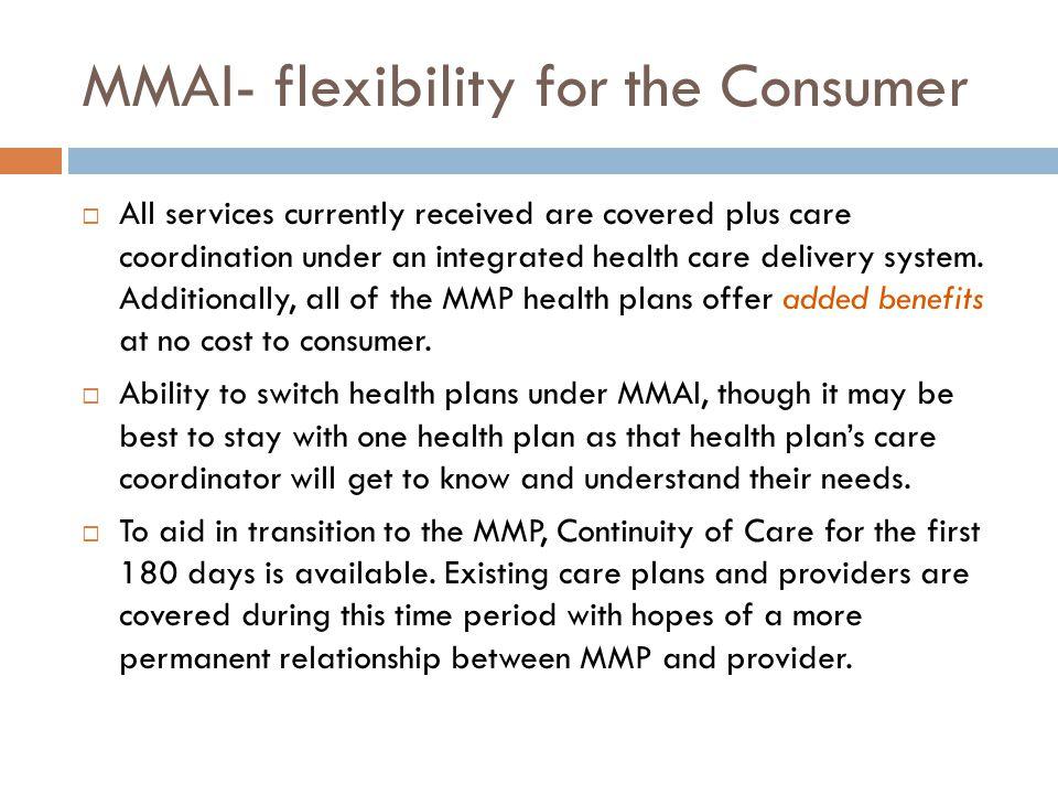 MMAI- flexibility for the Consumer