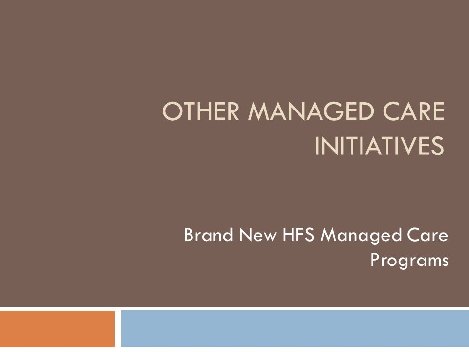 Other managed care initiatives