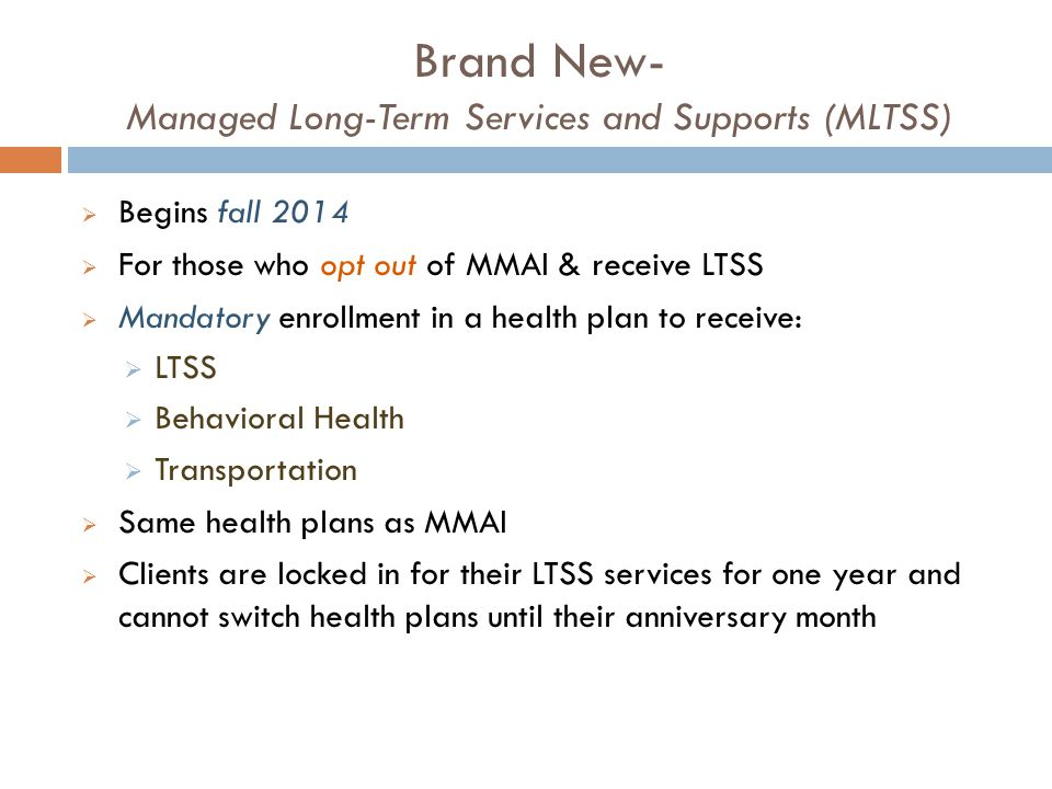 Brand New- Managed Long-Term Services and Supports (MLTSS)