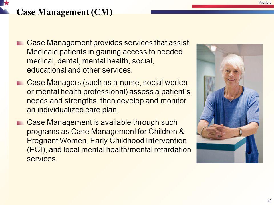 Module 6 4/13/2017. Module 6. Case Management (CM)