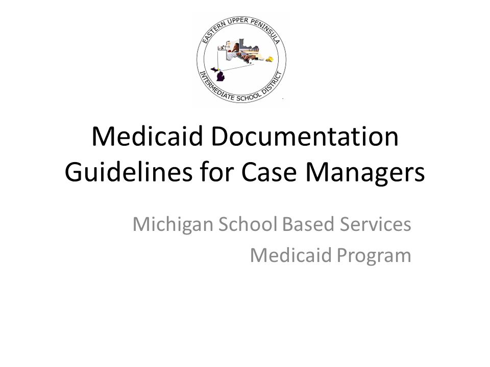 Medicaid Documentation Guidelines for Case Managers