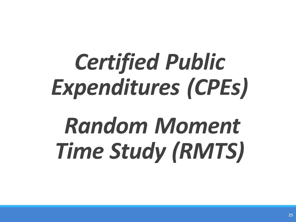 Certified Public Expenditures (CPEs) Random Moment Time Study (RMTS)