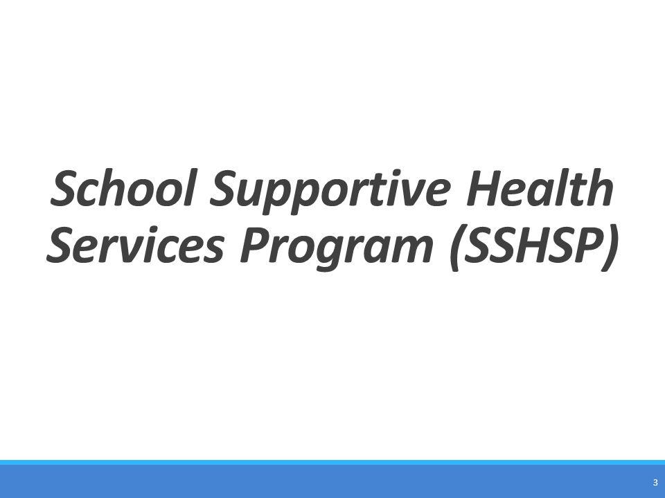 School Supportive Health Services Program (SSHSP)