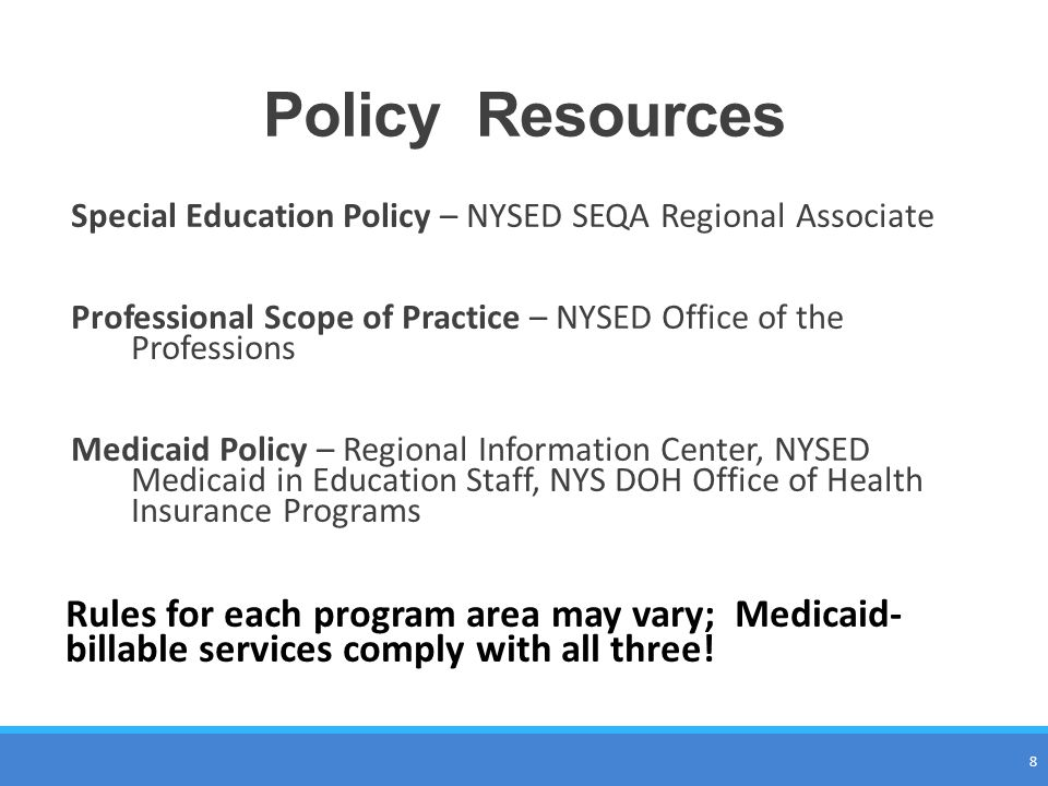 Policy Resources Special Education Policy – NYSED SEQA Regional Associate. Professional Scope of Practice – NYSED Office of the Professions.