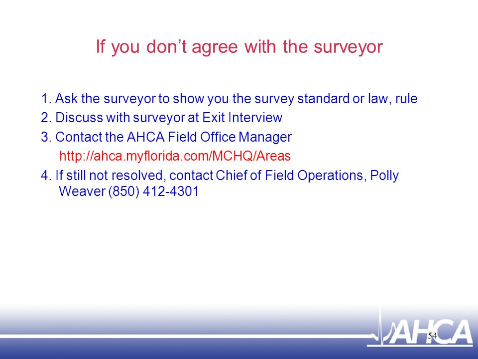 If you don't agree with the surveyor