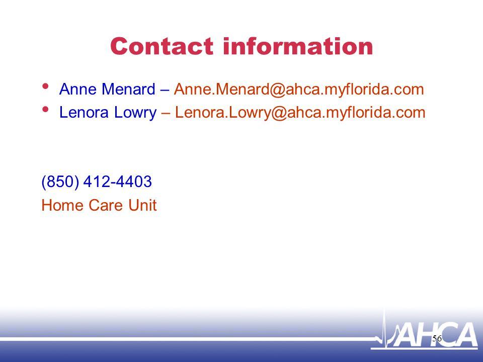 Contact information Anne Menard – Anne.Menard@ahca.myflorida.com. Lenora Lowry – Lenora.Lowry@ahca.myflorida.com.