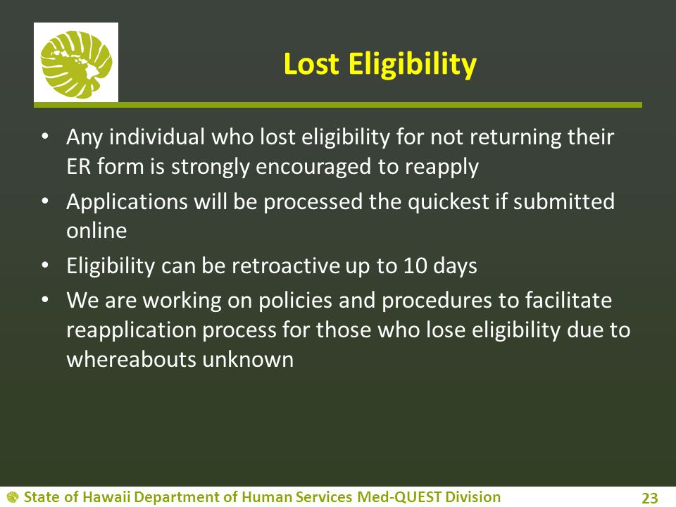 Lost Eligibility Any individual who lost eligibility for not returning their ER form is strongly encouraged to reapply.