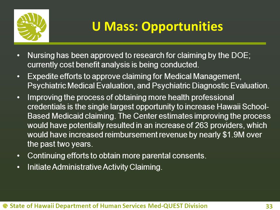 U Mass: Opportunities Nursing has been approved to research for claiming by the DOE; currently cost benefit analysis is being conducted.