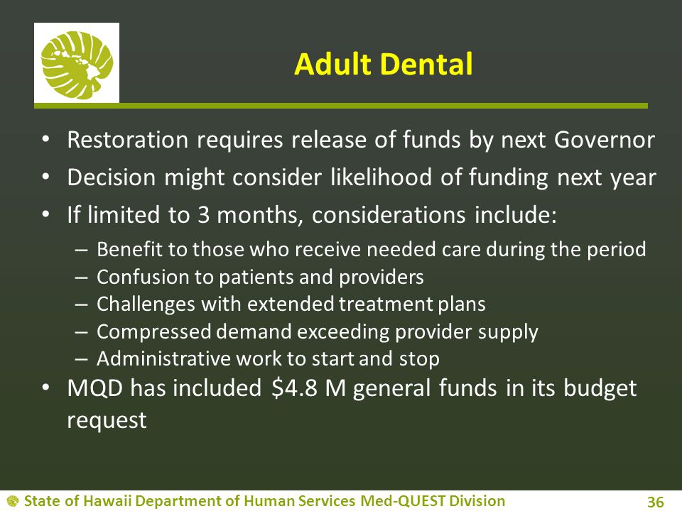 Adult Dental Restoration requires release of funds by next Governor