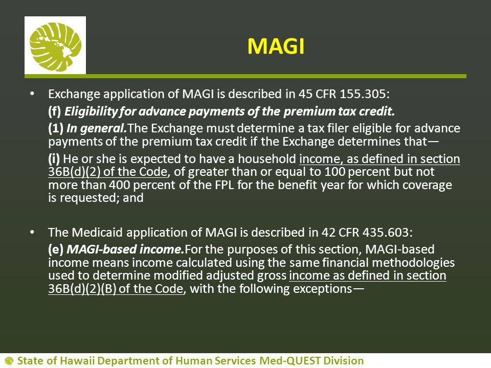 MAGI Exchange application of MAGI is described in 45 CFR 155.305: