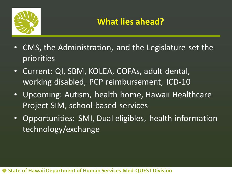 What lies ahead CMS, the Administration, and the Legislature set the priorities.