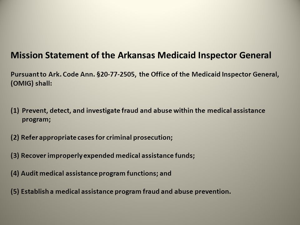 Mission Statement of the Arkansas Medicaid Inspector General
