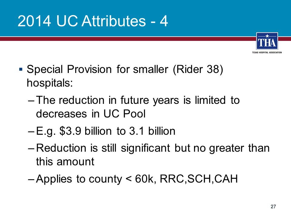 2014 UC Attributes - 4 Special Provision for smaller (Rider 38) hospitals: The reduction in future years is limited to decreases in UC Pool.