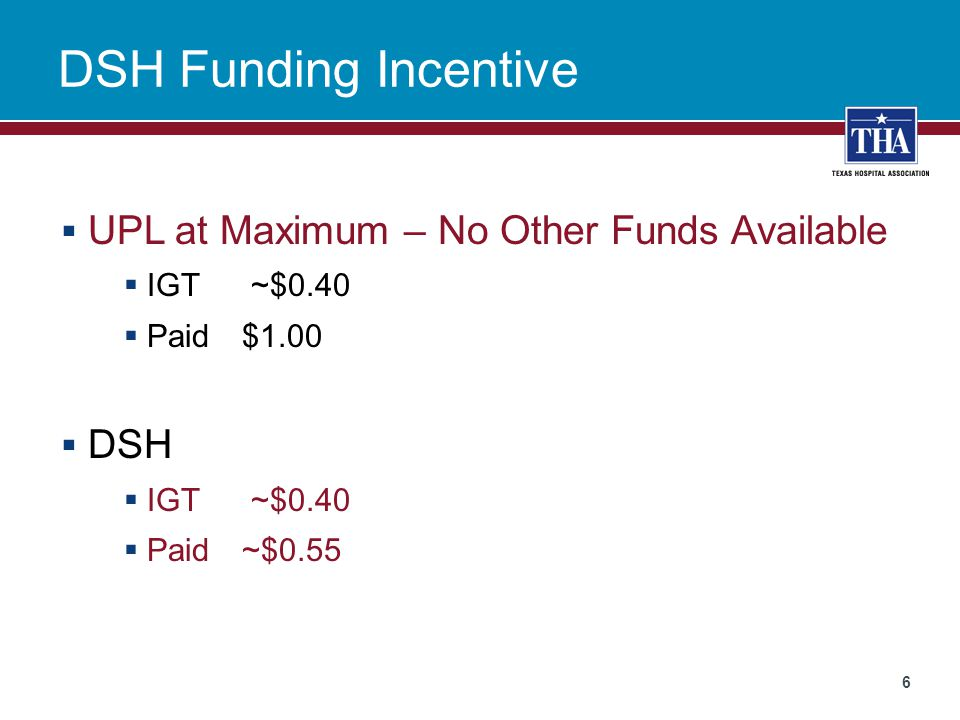 DSH Funding Incentive UPL at Maximum – No Other Funds Available DSH