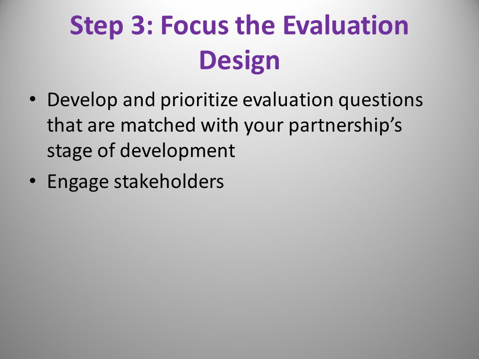 Step 3: Focus the Evaluation Design