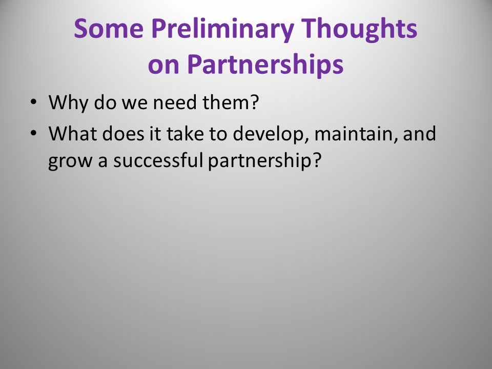 Some Preliminary Thoughts on Partnerships