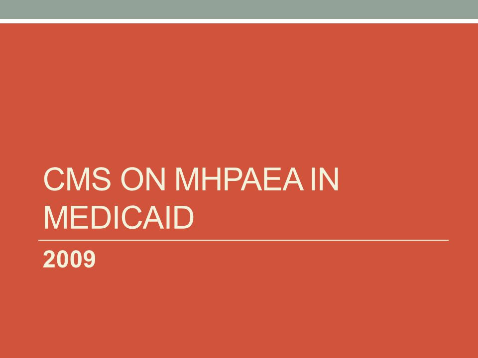Cms on mhpaea in medicaid